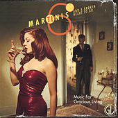 Music for Gracious Living, Vol. 1: Six Martinis & A Broken Heart by Various Artists