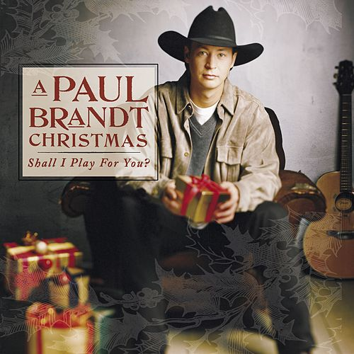 A Paul Brandt Christmas - Shall I Play For You? by Paul Brandt