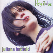 Hey Babe by Juliana Hatfield
