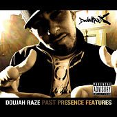 Past Presence Features by Doujah Raze