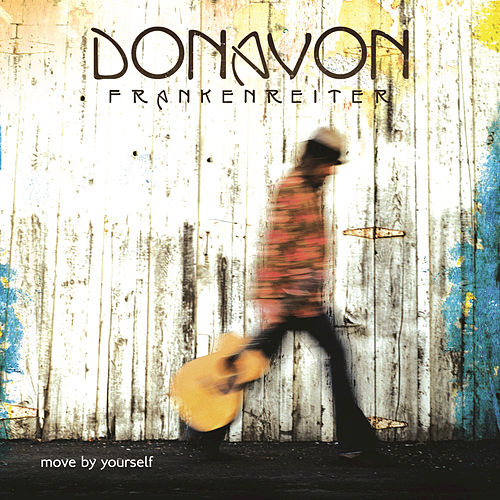Move By Yourself by Donavon Frankenreiter