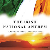 The Irish National Anthem (A Soldier's Song) by The Irish Ramblers