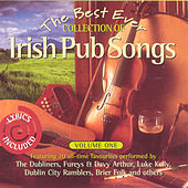 The Best Ever Collection of Irish Pub Songs, Vol. 1 by Various Artists