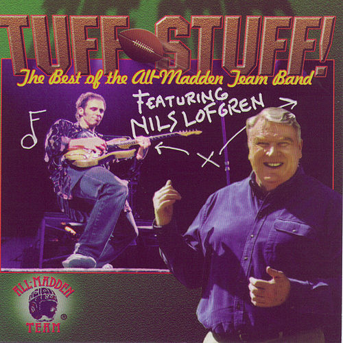 Tuff Stuff: The Best Of The All-Madden Team Band by Nils Lofgren