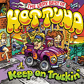 Keep On Truckin': The Very Best Of Hot Tuna by Hot Tuna