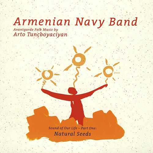 Sound of Our Life - Part One: Natural Seeds by Armenian Navy Band
