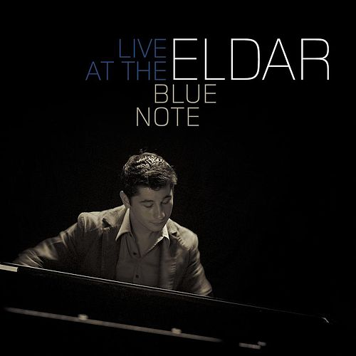 Live At The Blue Note [Rhapsody Exclusive] by Eldar
