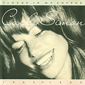 Clouds In My Coffee 1965-1995 by Carly Simon