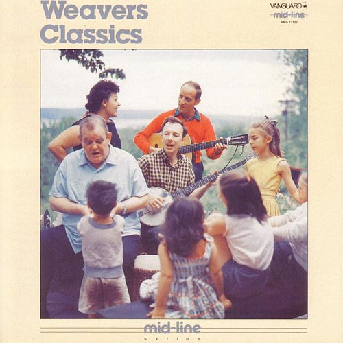 The Weavers Classics by The Weavers
