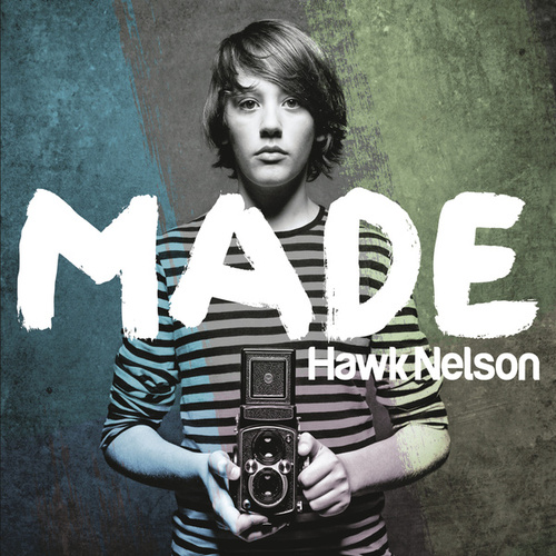 Made by Hawk Nelson