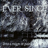 Into a Reign of Pain - EP by Ever Since