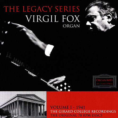 The Girard College Recordings by Virgil Fox