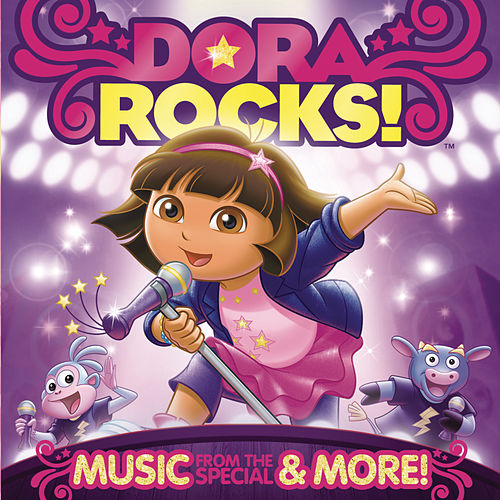 Dora Rocks! Music From The Special & More! by Dora the Explorer