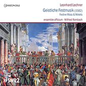 Lechner: Geistliche Festmusik by Various Artists