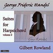 Handel: Suites for Harpsichord, Vol. 2 by Gilbert Rowland