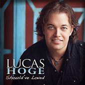 Should've Loved by Lucas Hoge