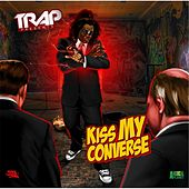 Kiss My Converse by Trap