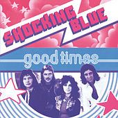 Good Times by Shocking Blue