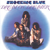 Dream On Dreamer by Shocking Blue