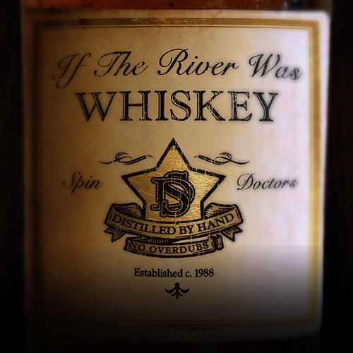 If the River Was Whiskey by Spin Doctors