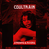 Streams & Rivers- Single by Coultrain