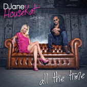 All The Time by DJane HouseKat
