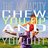 The Audacity Chew You up & Spit You Out by Audacity