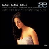 Barber: Knoxville, Summer of 1915, Op. 24 - Berlioz: Les nuits d'été, Op. 7 - Britten: Les illuminations, Op. 18 by Anne-Catherine Gillet