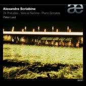 Scriabin: Vers la Flamme, 24 Preludes, Piano Sonatas by Peter Laul