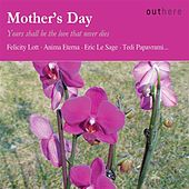 Mother's Day: Yours Shall Be the Love That Never Dies by Various Artists