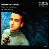 Scarlatti: Violin Transcriptions by Tedi Papavrami