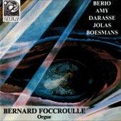 Berio - Amy - Darasse -Jolas - Boesmans by Bernard Foccroulle