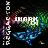 Me gusta el reggaeton: Shark DJ by Various Artists