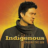 Chasing the Sun by Indigenous