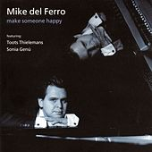 Make someone happy by Mike Del Ferro