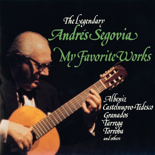 My Favorite Works by Andres Segovia