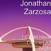 I Could Have Danced All Night by Jonathan Zarzosa