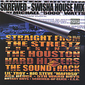 Straight From The Streets Presents: Houston Hard Hitters Vol.2 Chopped & Skrewed By The Swisha House by Various Artists