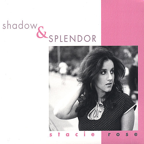 Shadow & Splendor by Stacie Rose