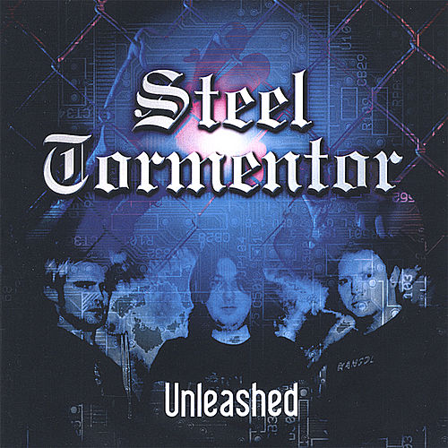 Unleashed by Steel Tormentor