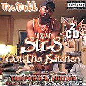 Straight Out Tha Kitchen Throwback Edition by Various Artists