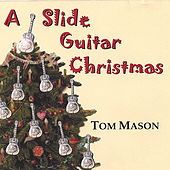 A Slide Guitar Christmas by Tom Mason