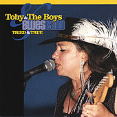 Tried & True by Toby & The Boys Blues Band