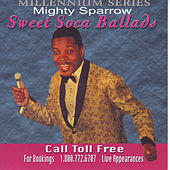 Sweet Soca Ballads by The Mighty Sparrow