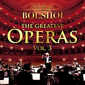 The Greatest Operas, Vol. 3 by Bolshoï National Theatre