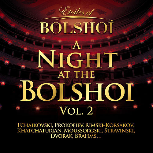 A Night At The Bolshoï, Vol. 2 by Bolshoï National Theatre
