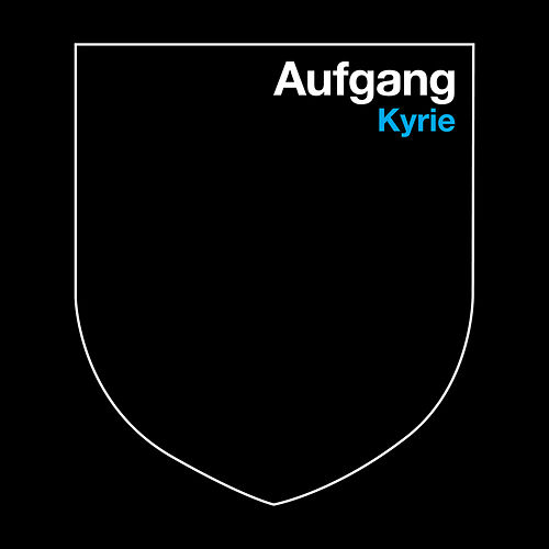Kyrie - Single by Aufgang