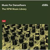 Music For Dancefloors: The KPM Music Library by Various Artists