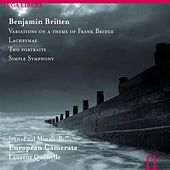 Britten: Variations on a Theme of Frank Bridge / Lachrymae / Two Portraits & Simple Symphony by Various Artists