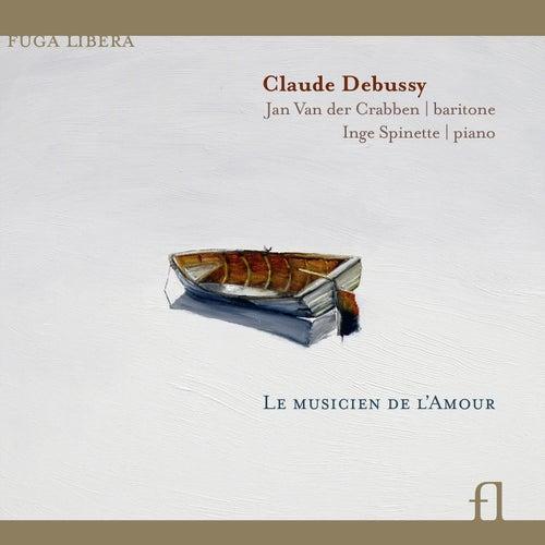 Debussy: Le Musicien de l'Amour by Jan van der Crabben